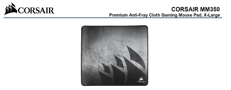 Corsair MM350 Premium Anti-Fray Cloth Gaming Mouse Pad. Extra Large Edition 450mm x 400mm x 5mm. NDA Jan 7th 2019